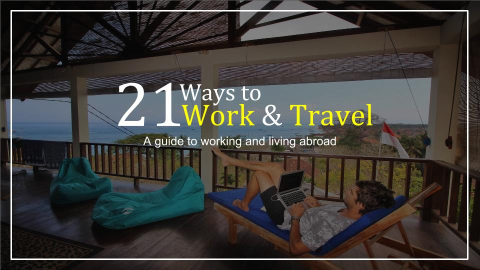 21 Ways to Work and Travel
